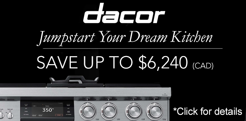 DACOR- JUMPSTART YOUR DREAM KITCHEN
