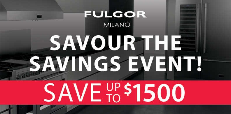 FULGOR MILANO SAVOUR THE SAVINGS EVENT!
