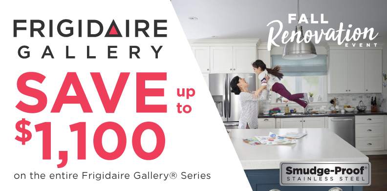 FRIGIDAIRE GALLERY® FALL RENOVATION EVENT