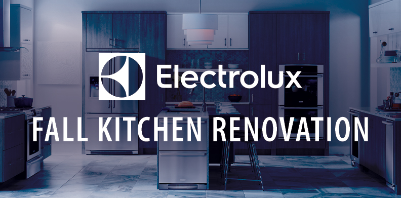 ELECTROLUX FALL KITCHEN RENOVATION