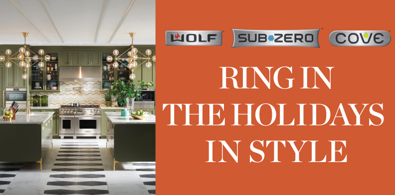 WOLF®, SUB-ZERO®, COVE® RING IN THE HOLIDAYS IN STYLE