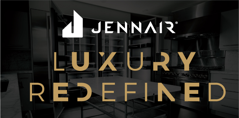 JENNAIR® LUXURY REDEFINED 2021