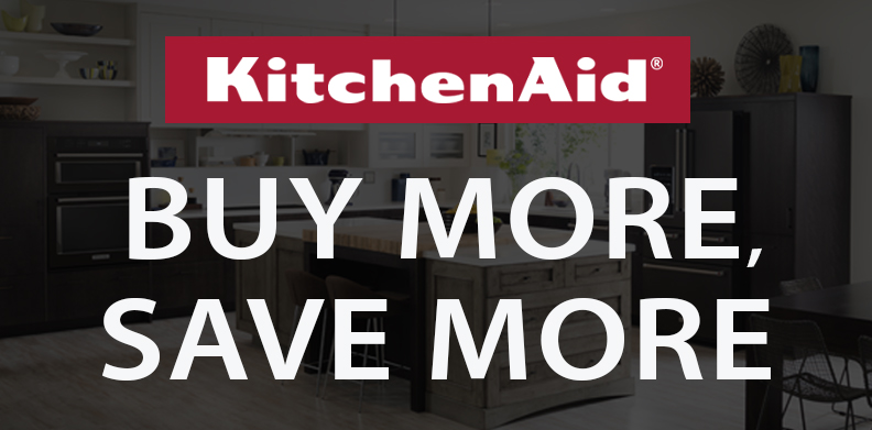 KITCHENAID® BUY MORE SAVE MORE