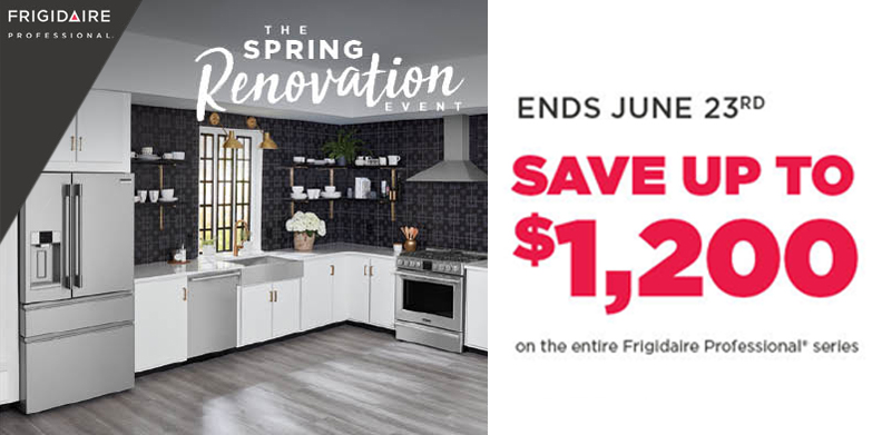 FRIGIDAIRE PROFESSIONAL® THE SPRING RENOVATION EVENT